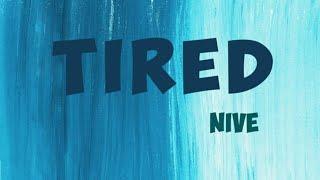 Nive ~ Tired  Lyric