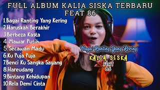FULL ALBUM KALIA SISKA || FEAT 86 TERBARU