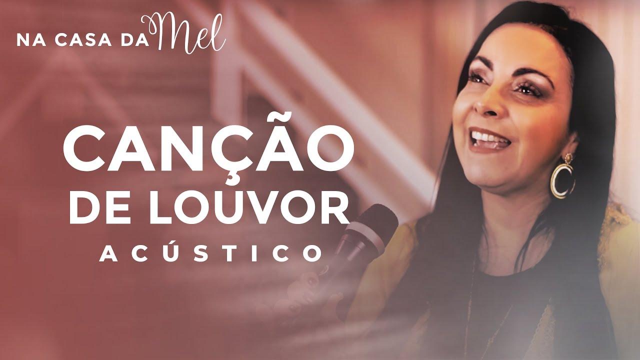 Cristina Mel - Canção de Louvor (Na Casa da Mel)