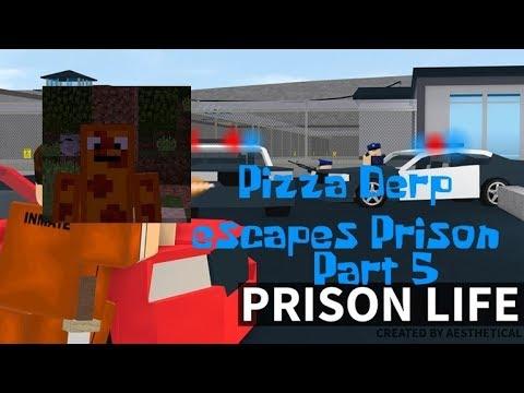 Pizza Derp Escapes Jail Part 5 Youtube