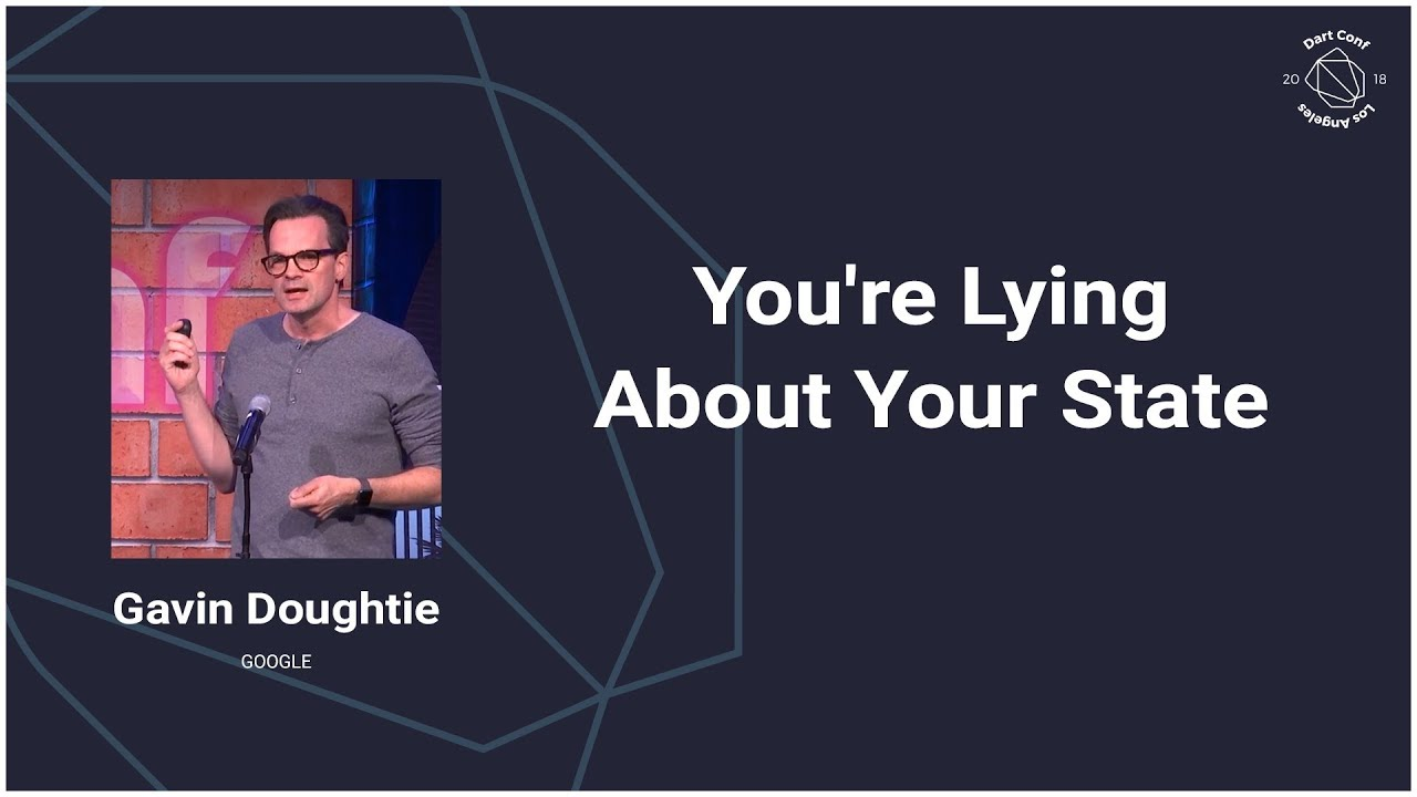 You're Lying About Your State (Dart Conference 2018)