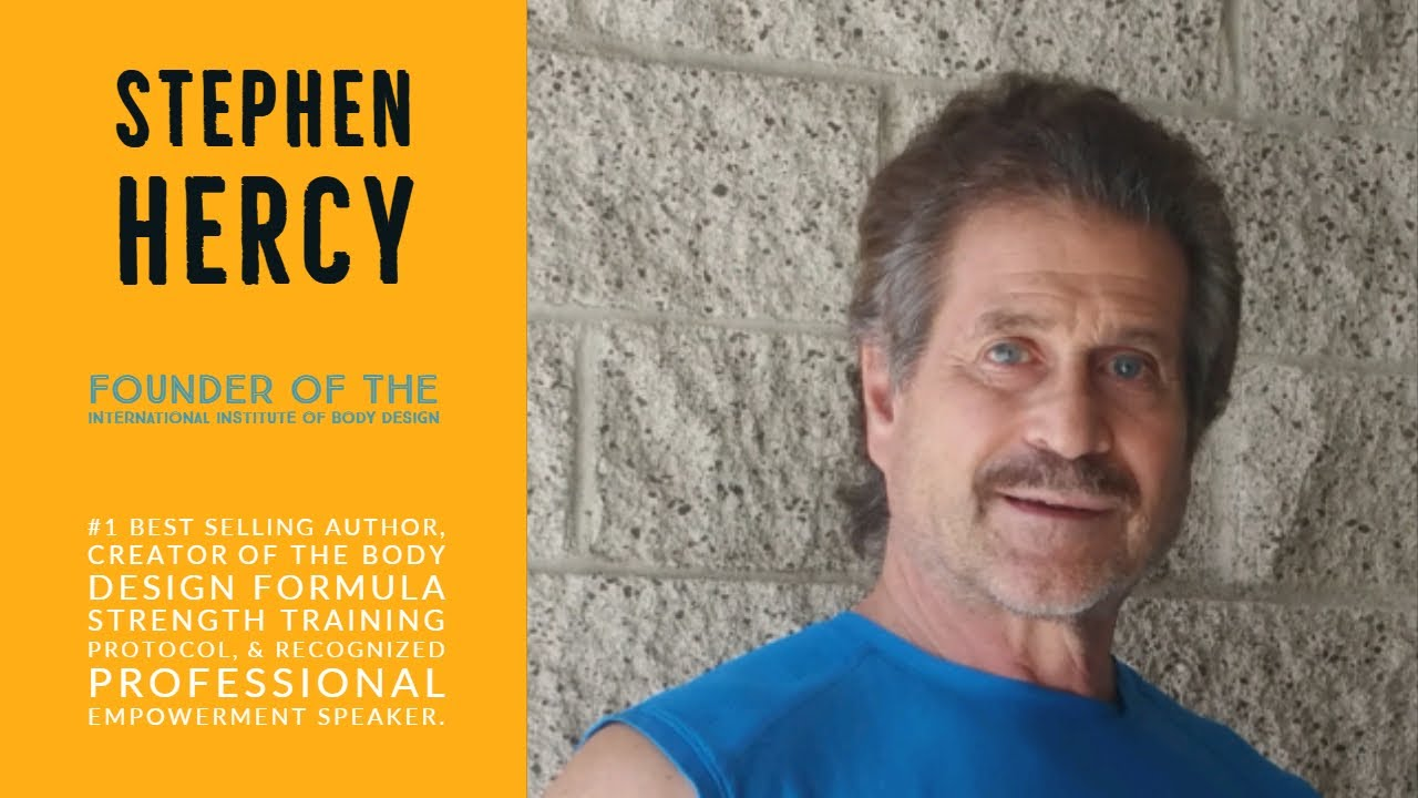 47: Stephen Hercy AKA Dr. Fitness USA. Founder Of The International Institute Of Body Design 1
