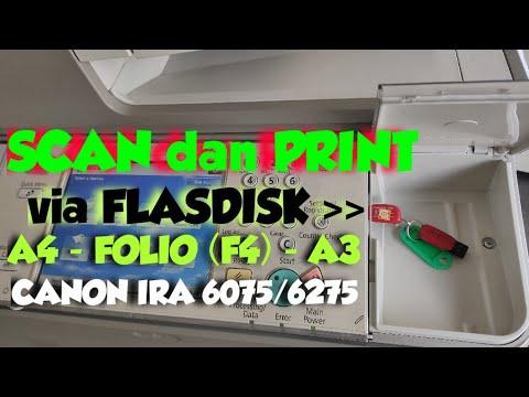 SCAN - PRINT Via FLASHDISK : A4 - FOLIO (F4) - CANON IRA 6075/6275