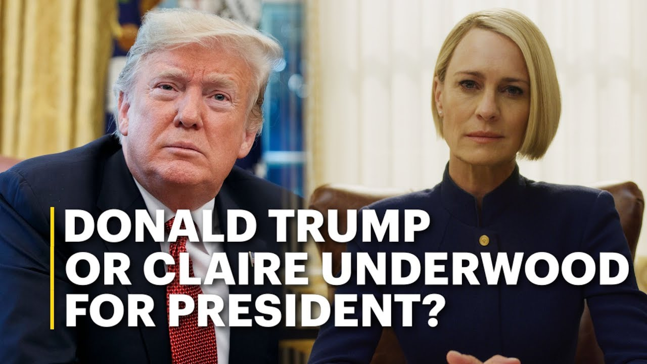 Donald Trump or Claire Underwood for President?