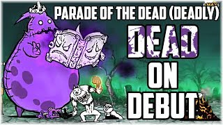 The Battle Cats Dead On Debut Parade Of The Dead No Ubers