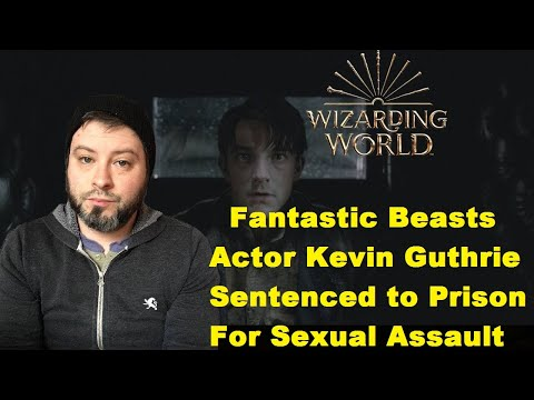 Fantastic Beasts Actor Kevin Guthrie Sentenced to Prison for Sexual Assault
