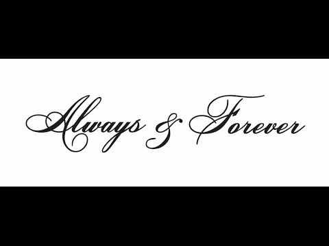 ALWAYS & FOREVER (SLOWED DOWN)