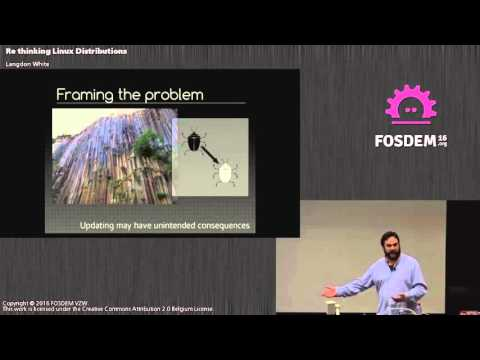 FOSDEM 2016 - Janson - Re Thinking Linux Distributions