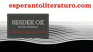 """Esperanto-literaturo el Novjorko (3) - Sten Johansson: """"Sesdek ok"""""""