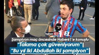 Abdullah Öztürk: Trabzonspor'a çok güveniyorum