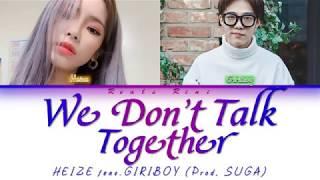 WE DON'T TALK TOGETHER - HEIZE (헤이즈  ft. 기리보이) (Prod. Suga) [Color Coded Lyrics/가사 HAN|ROM|INDO/INA]