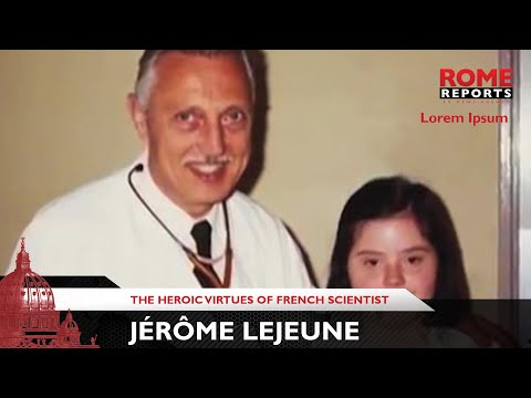 Pope recognizes the heroic virtues of French scientist Jérôme Lejeune