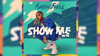 Martinsfeelz - SHOW ME (Lyrics Video)