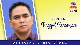 John Seme - Tinggal Kenangan (Official Lyric Video)