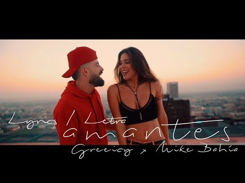Greeicy Ft Mike Bahía - Amantes (Letra - Video Lyrics)