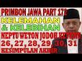 Kelemahan & Kelebihan Neptu Weton Jodoh Ketemu 26, 27, 28, 29, 30, 31 | Primbon Jawa Syari'ah MS172