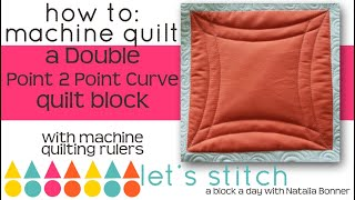 How-To Machine Quilt a Double Point 2 Point Curve With Natalia Bonner- Stitch a Block a Day-  Day 16