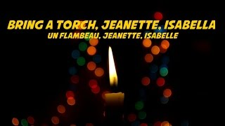 Bring a Torch, Jeannette, Isabella (Un flambeau, Jeannette, Isabelle) (lyrics video for karaoke)