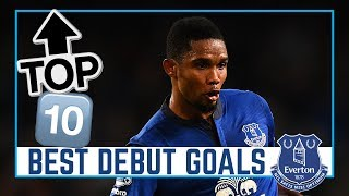 TOP 10: EVERTON DEBUT GOALS! | LUKAKU, ETO'O, DEULOFEU, RICHARLISON