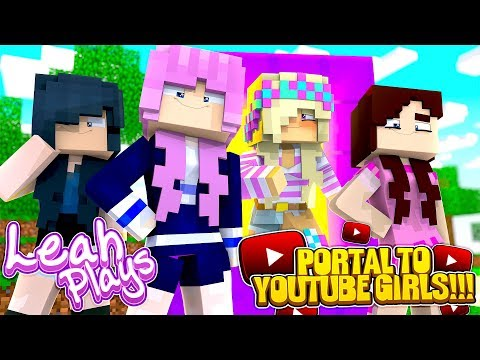 Minecraft LEAH PLAYS || A PORTAL TO HOW TO BECOME AN YOUTUBE GIRL!!!!