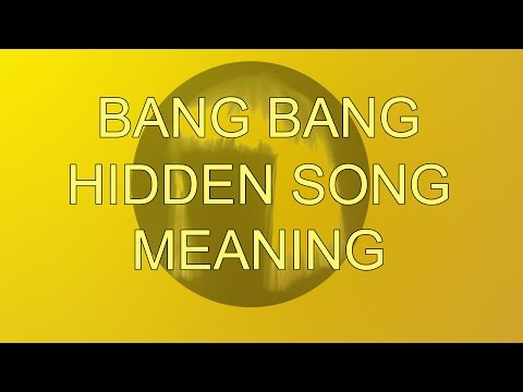 Jessie J Ariana Grande Nicki Minaj Bang Bang Hidden Song Meaning