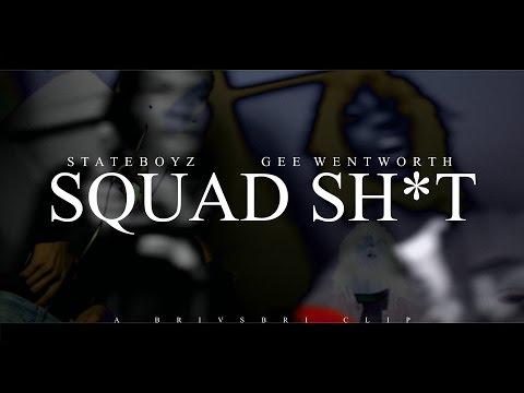 Stateboyz - Squad Sh*t ft. Gee Wentworth | Shot by @BRIvsBRI