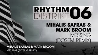 Mihalis Safras & Mark Broom - Messing (Dosem Remix)