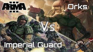 ARMA 3 - Custom Battles (Imperial Guard) vs (Orks)
