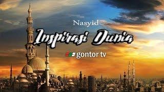 Download NASYID GONTOR  - Inspirasi Dunia LIRIK
