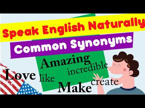 Speaking English Naturally, like Native Speakers through 101 Common Synonyms Words