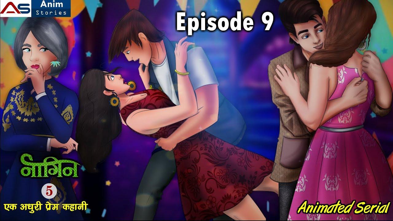 नागिन सीजन 5_एक अधूरी प्रेम कहानी_Episode 9 | Serial | Hindi Kahani | Love Story | Anim Stories