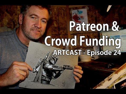 ARTCAST #24 Patreon & Crowd Funding