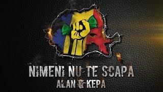 ALAN &amp KEPA - Nimeni nu te scapa [ Videoclip Oficial ]