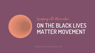 Deep-Trance Medium on Black Lives Matter