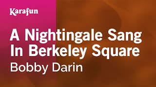 Karaoke A Nightingale Sang In Berkeley Square - Bobby Darin *
