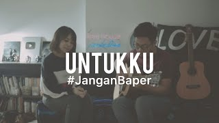 Download lagu #JanganBaper Chrisye - Untukku (Cover)