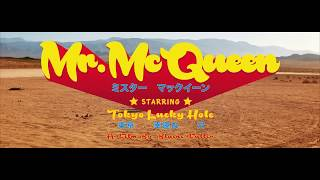Tokyo Lucky Hole - Mr. McQueen (Official Video)