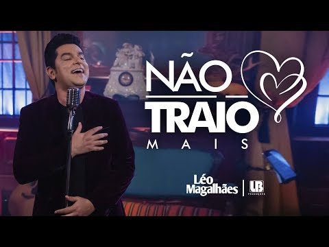 Leo Magalhaes Nao Traio Mais Youtube