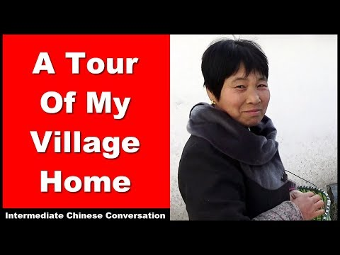 A Tour of My Village Home - Learn Intermediate Chinese Conversation with Pinyin Subtitles