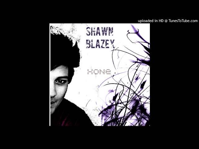 Shawn Blazex- XONE