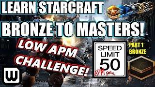 Learn Starcraft Bronze to Masters 2020 | LOW APM CHALLENGE #1! (Terran, Zerg & Protoss)