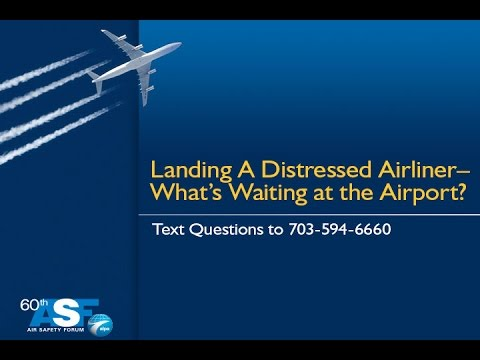 60th ALPA Air Safety Forum—Landing a Distressed Airliner—What's Waiting at the Airport?