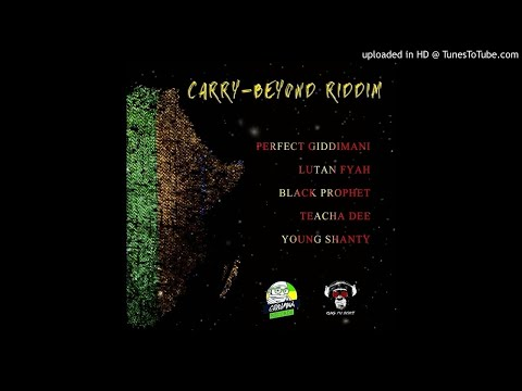 Carry Beyond Riddim Mix (Full, May 2019) Feat. Lutan Fyah, Perfect, Teacha Dee, Young Shanty, Black