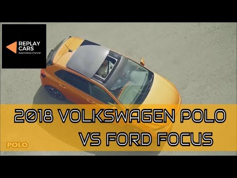 2018 Volkswagen Polo Vs 2019 Ford Focus   REPLAY CARS