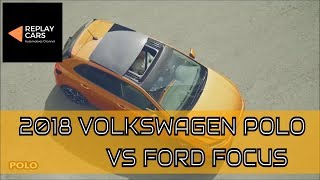 2018 Volkswagen Polo Vs 2019 Ford Focus | REPLAY CARS