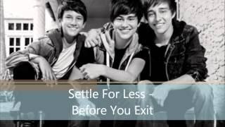 Settle For Less - Before You Exit