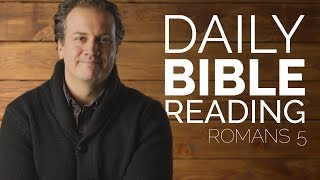 Romans 5 - Daİly Bible Reading