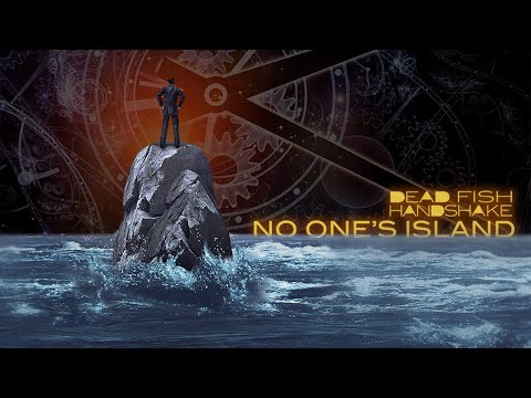 Dead Fish Handshake - No One's Island