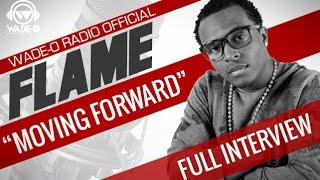 "Flame ""Moving Forward"" Full Interview"