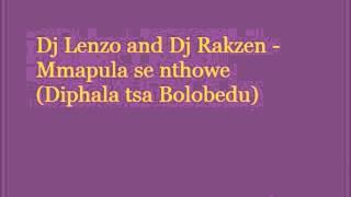 Dj Lenzo and Dj Rakzen - Mmapula se nthowe (Diphala tsa Bolobedu)